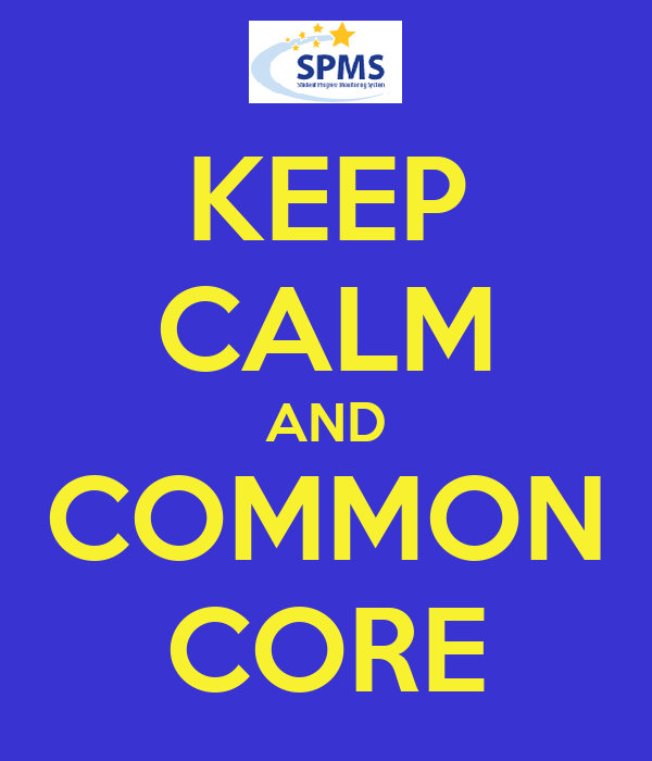 KEEP CALM AND COMMON CORE