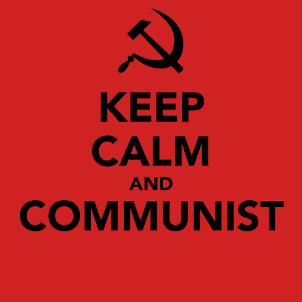 KEEP CALM AND COMMUNIST