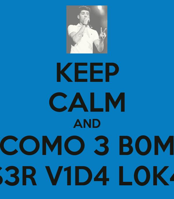 KEEP CALM AND COMO 3 B0M S3R V1D4 L0K4
