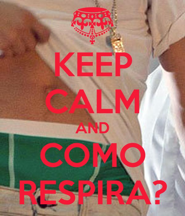 KEEP CALM AND COMO RESPIRA?