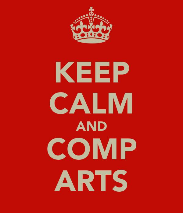 KEEP CALM AND COMP ARTS