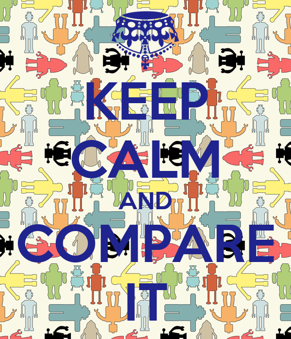 KEEP CALM AND COMPARE IT