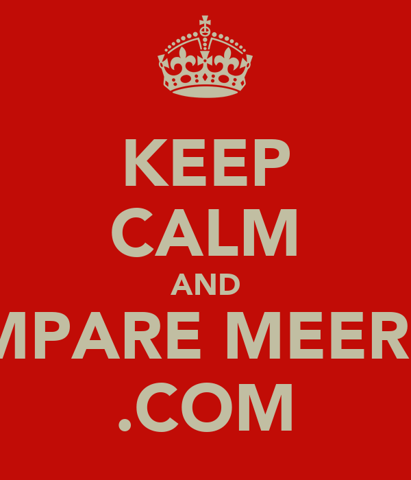 KEEP CALM AND COMPARE MEERKAT .COM