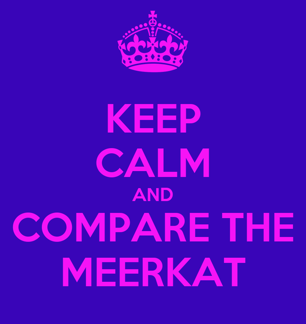 KEEP CALM AND COMPARE THE MEERKAT