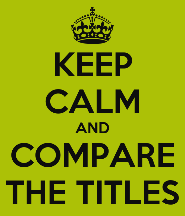 KEEP CALM AND COMPARE THE TITLES