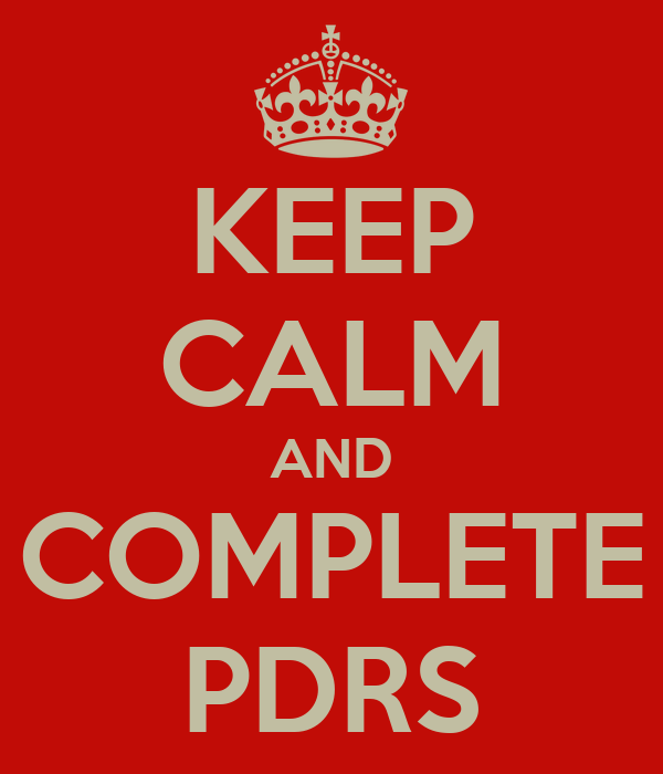 KEEP CALM AND COMPLETE PDRS