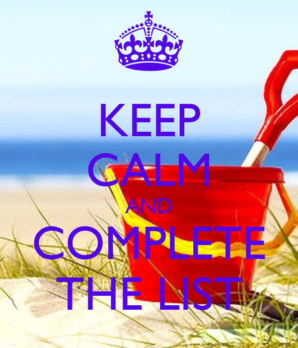 KEEP CALM AND COMPLETE THE LIST