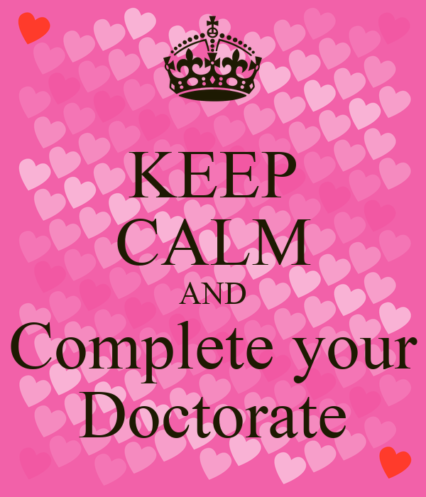 KEEP CALM AND Complete your Doctorate
