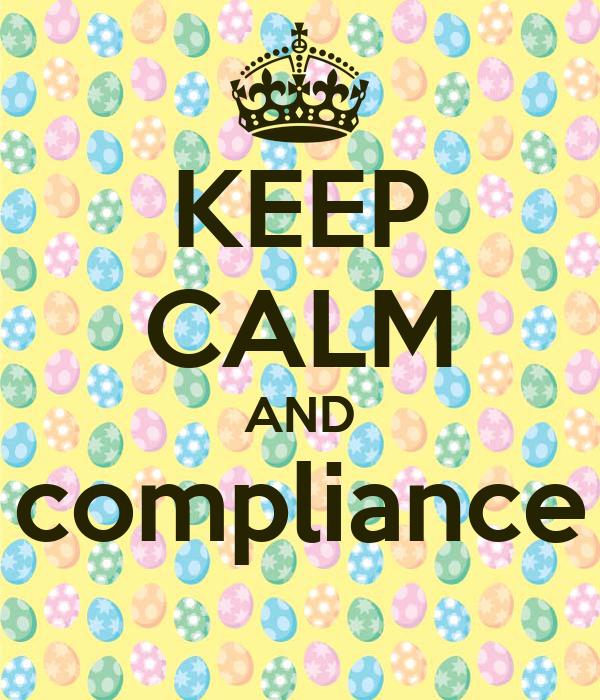 KEEP CALM AND compliance