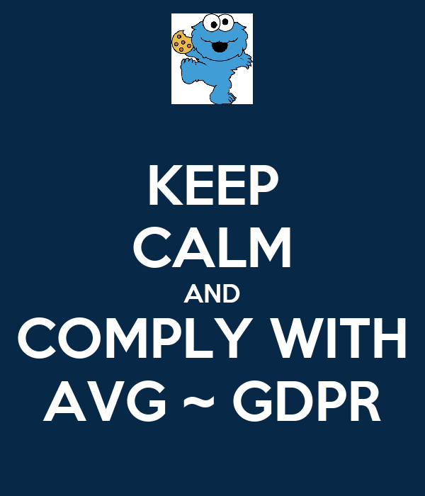 KEEP CALM AND COMPLY WITH AVG ~ GDPR
