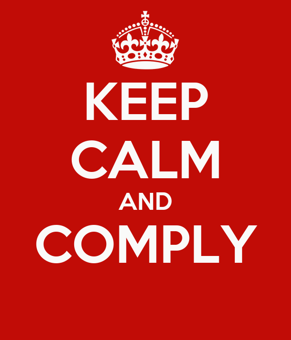 KEEP CALM AND COMPLY