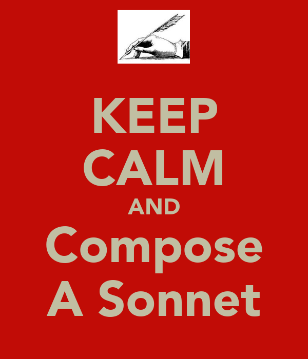 KEEP CALM AND Compose A Sonnet