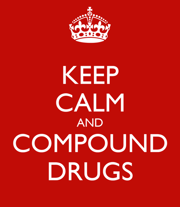 KEEP CALM AND COMPOUND DRUGS