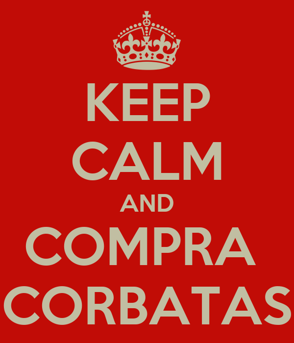 KEEP CALM AND COMPRA  CORBATAS