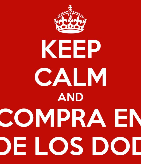 KEEP CALM AND COMPRA EN CUEVA DE LOS DODONGOS