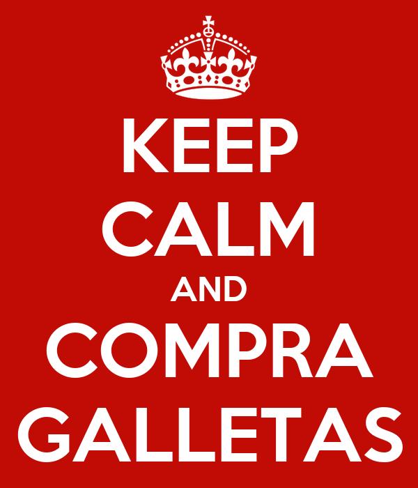 KEEP CALM AND COMPRA GALLETAS
