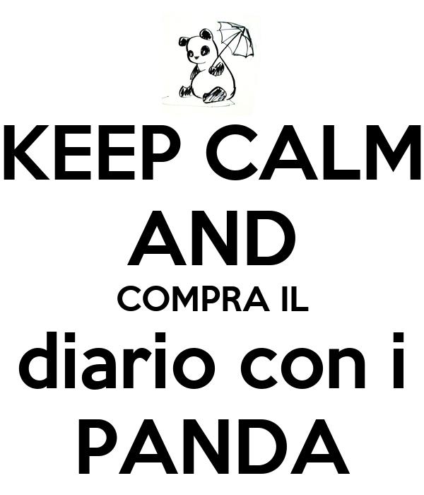 KEEP CALM AND COMPRA IL diario con i PANDA