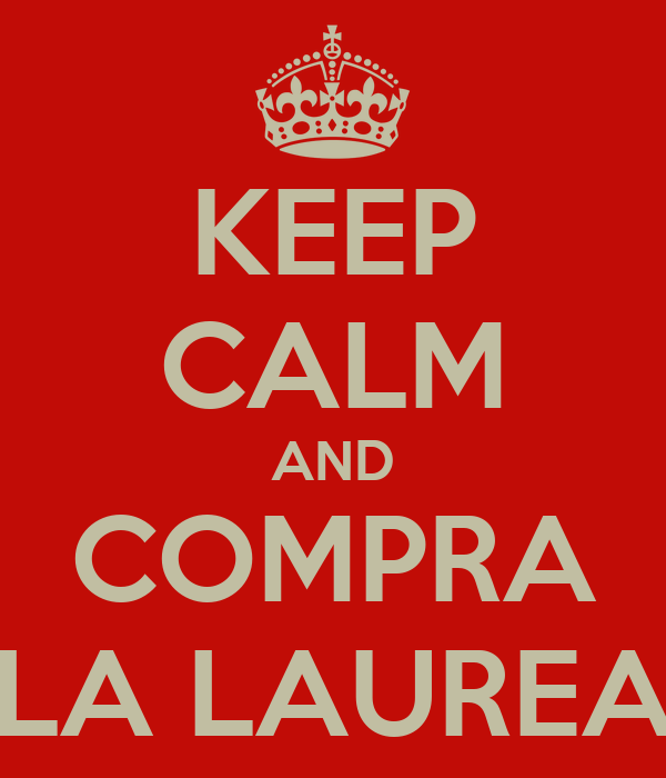 KEEP CALM AND COMPRA LA LAUREA