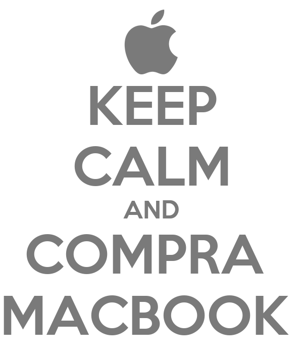 KEEP CALM AND COMPRA  MACBOOK