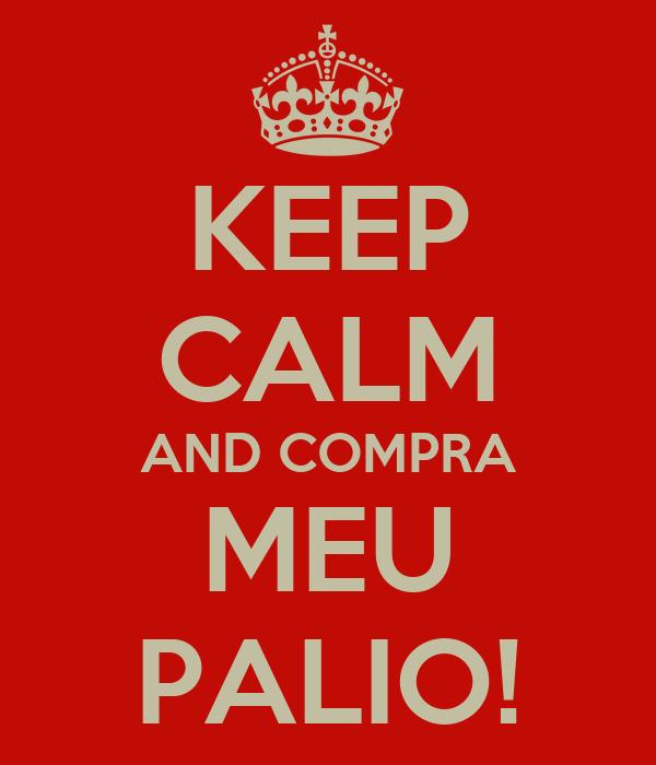 KEEP CALM AND COMPRA MEU PALIO!