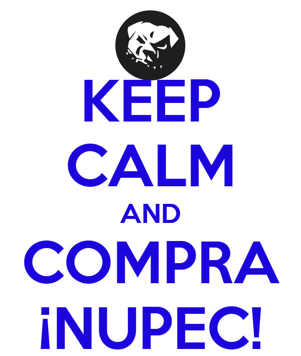 KEEP CALM AND COMPRA ¡NUPEC!