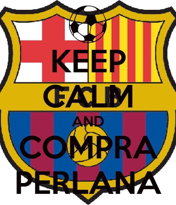 KEEP CALM AND COMPRA PERLANA