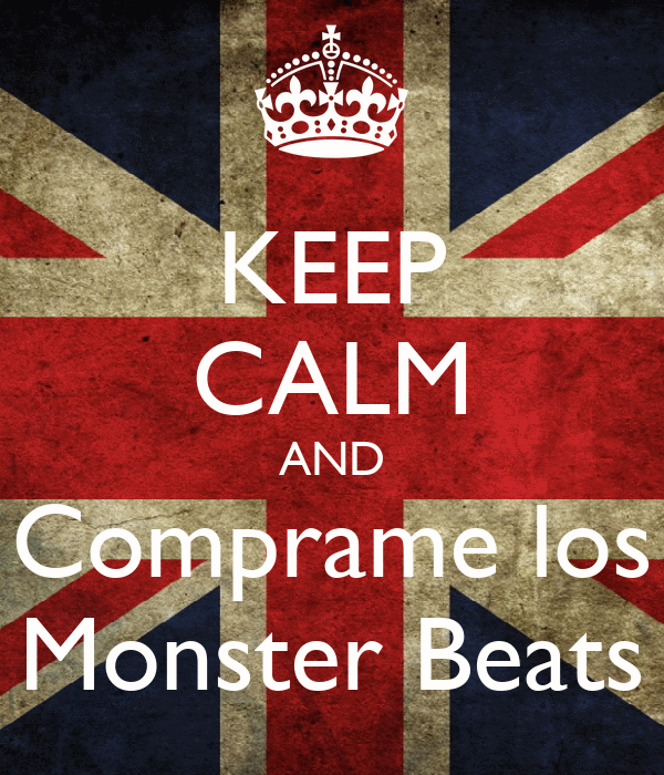 KEEP CALM AND Comprame los Monster Beats