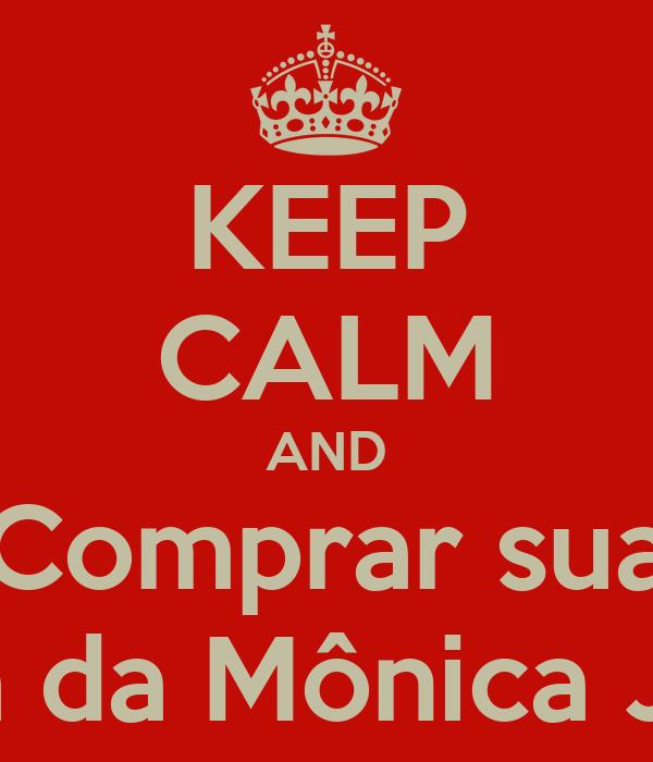 KEEP CALM AND Comprar sua Turma da Mônica Jovem