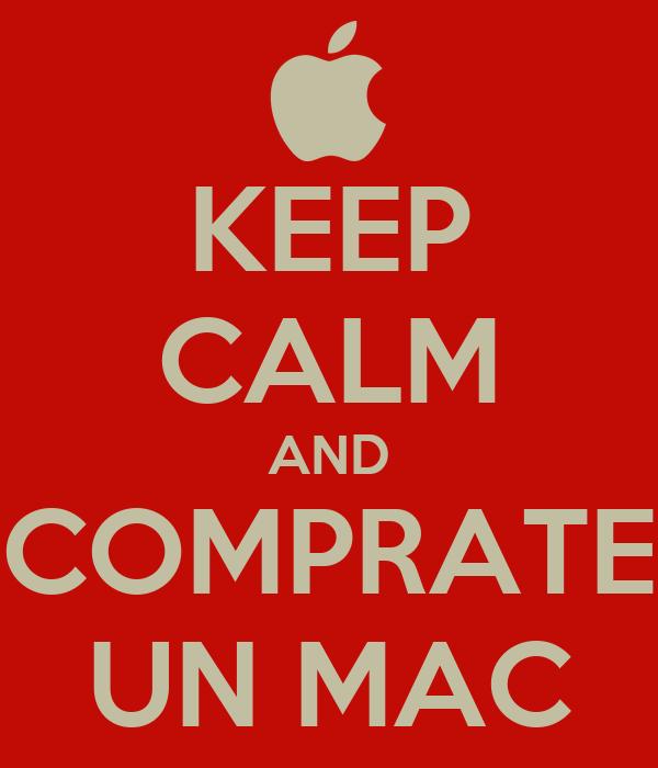 KEEP CALM AND COMPRATE UN MAC