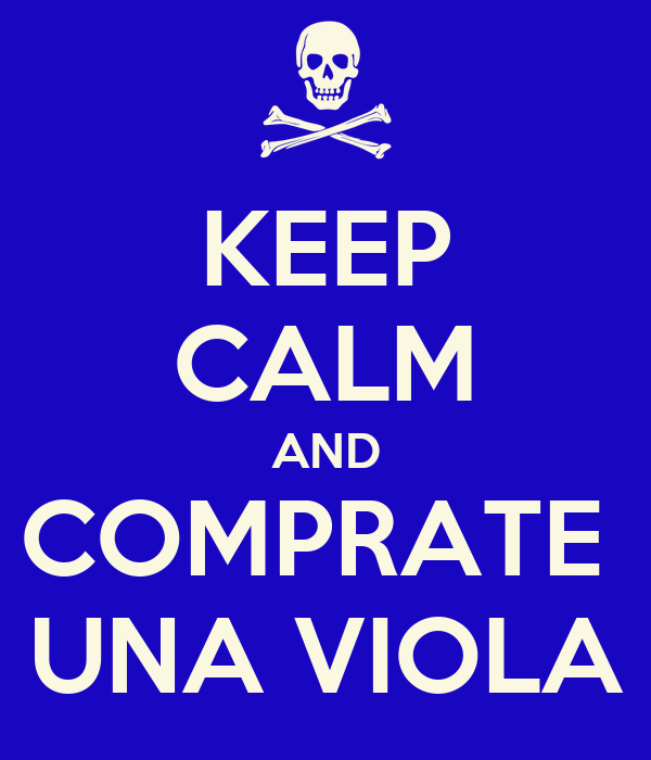 KEEP CALM AND COMPRATE  UNA VIOLA