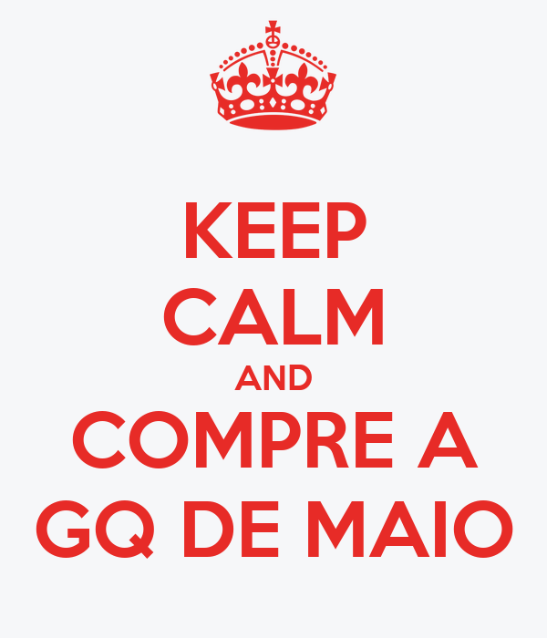 KEEP CALM AND COMPRE A GQ DE MAIO
