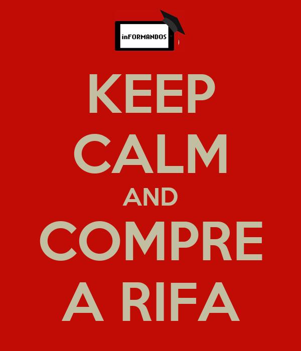 KEEP CALM AND COMPRE A RIFA