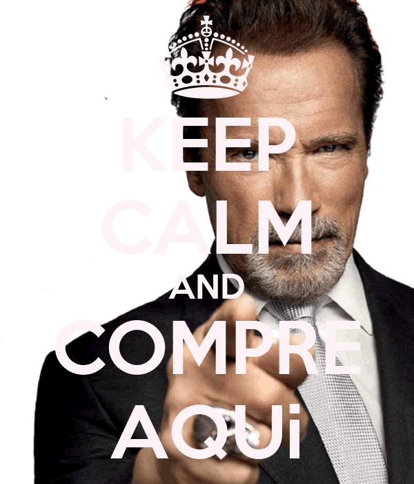 KEEP CALM AND COMPRE AQUi