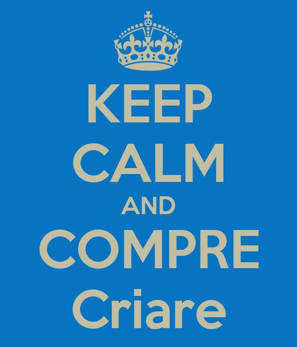KEEP CALM AND COMPRE Criare