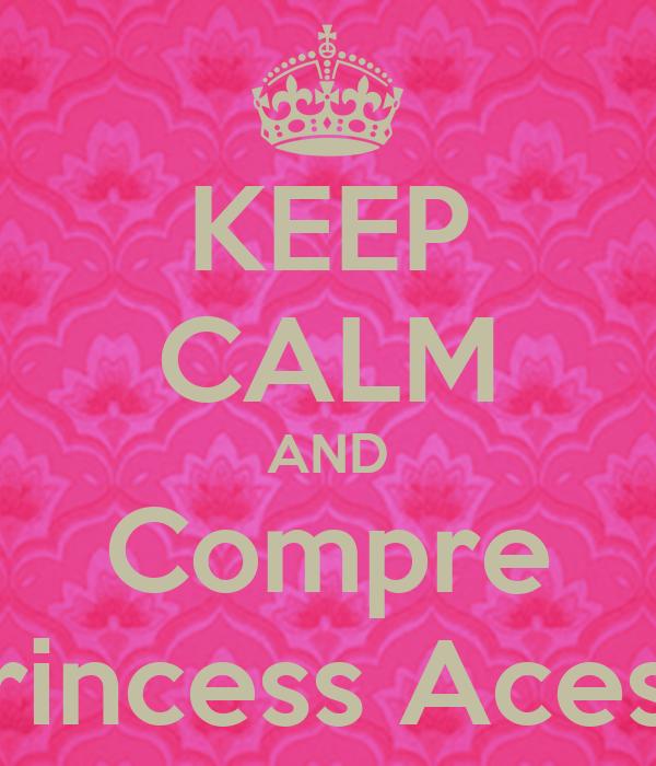 KEEP CALM AND Compre Pink Princess Acessórios