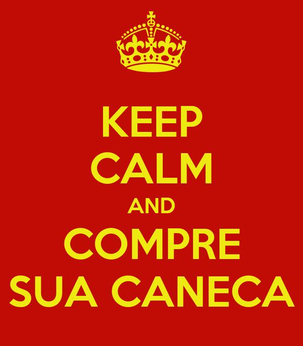 KEEP CALM AND COMPRE SUA CANECA