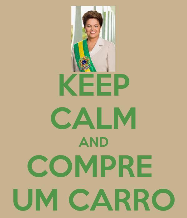 KEEP CALM AND COMPRE  UM CARRO