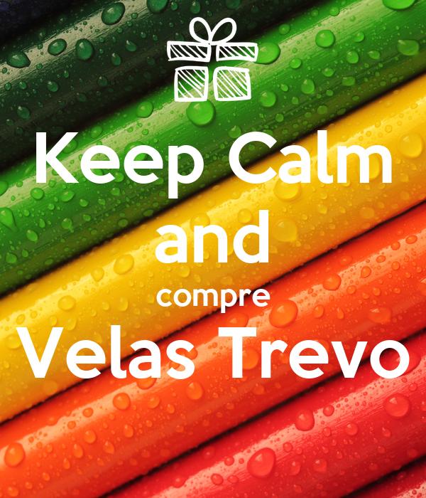 Keep Calm and compre Velas Trevo