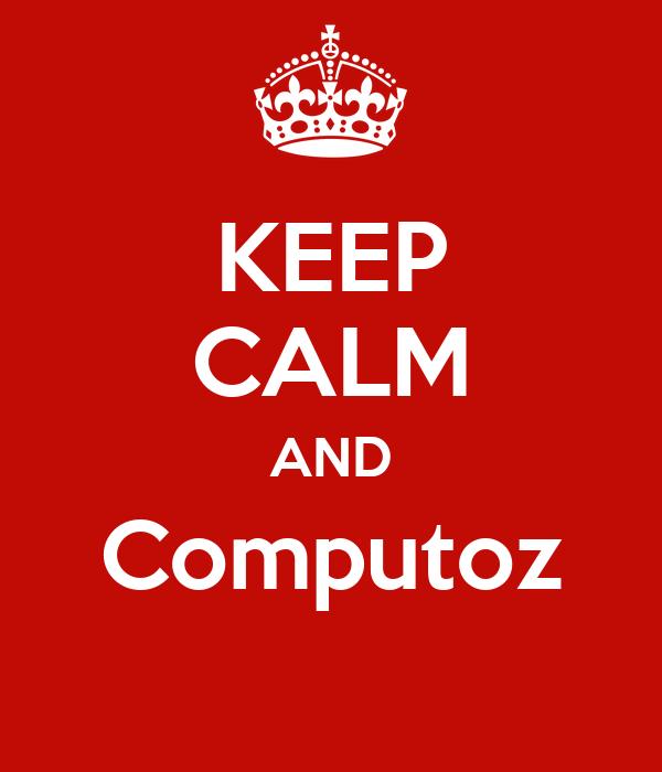 KEEP CALM AND Computoz