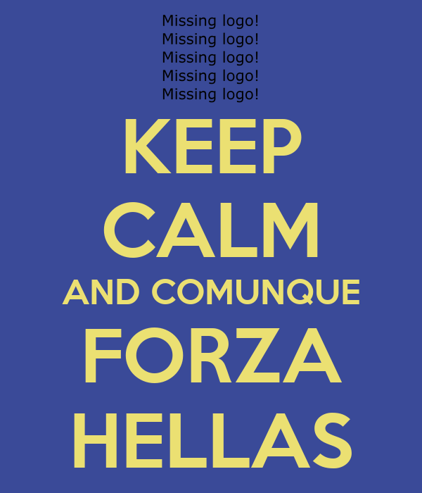 KEEP CALM AND COMUNQUE FORZA HELLAS