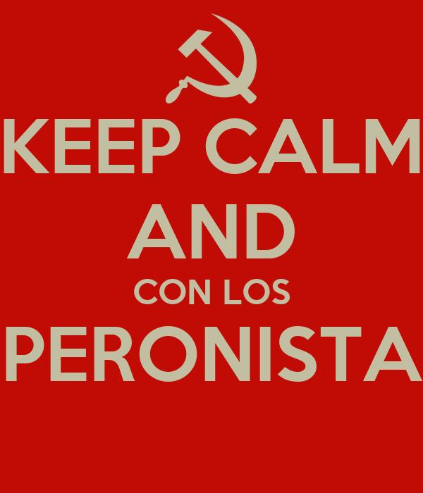 KEEP CALM AND CON LOS PERONISTA