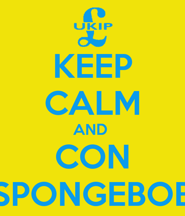 KEEP CALM AND  CON SPONGEBOB