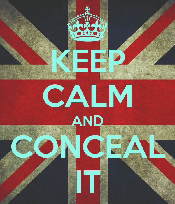 KEEP CALM AND CONCEAL IT