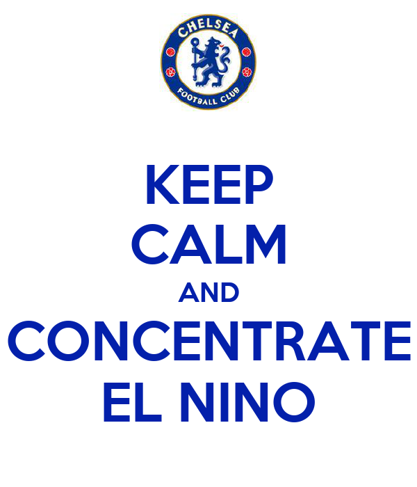 KEEP CALM AND CONCENTRATE EL NINO