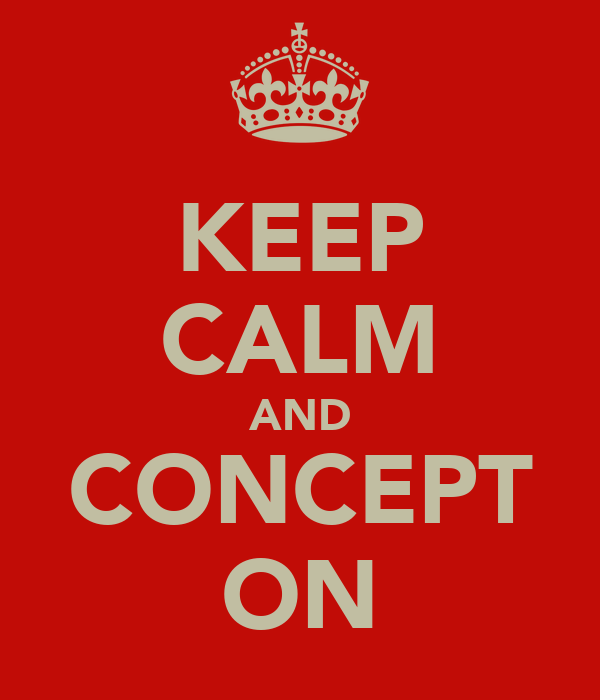 KEEP CALM AND CONCEPT ON