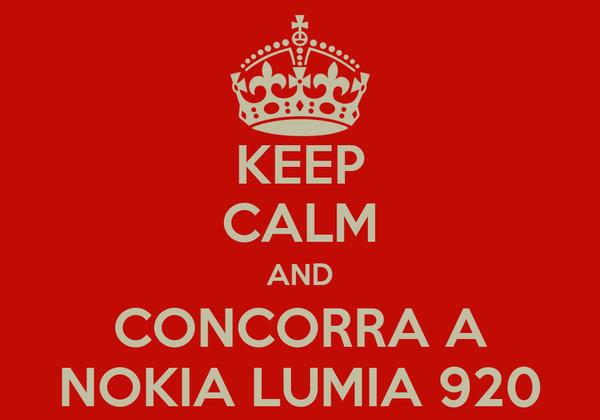 KEEP CALM AND CONCORRA A NOKIA LUMIA 920