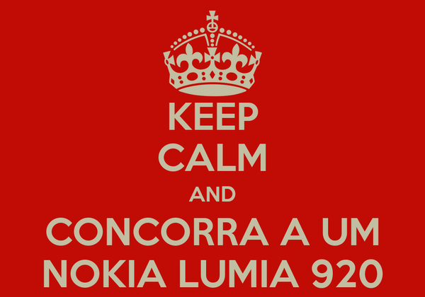 KEEP CALM AND CONCORRA A UM NOKIA LUMIA 920