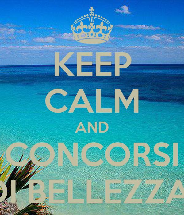KEEP CALM AND CONCORSI DI BELLEZZA