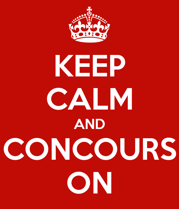 KEEP CALM AND CONCOURS ON