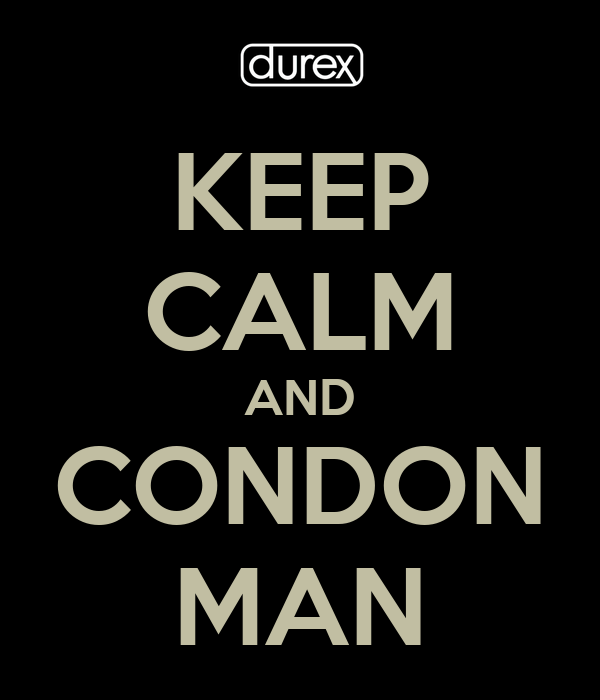 KEEP CALM AND CONDON MAN